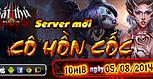 Thông báo khai mở Server S8 - Cô Hồn Cốc